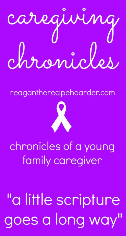 caregiving chronicles: a little scripture goes a long way | reagantherecipehoarder.com